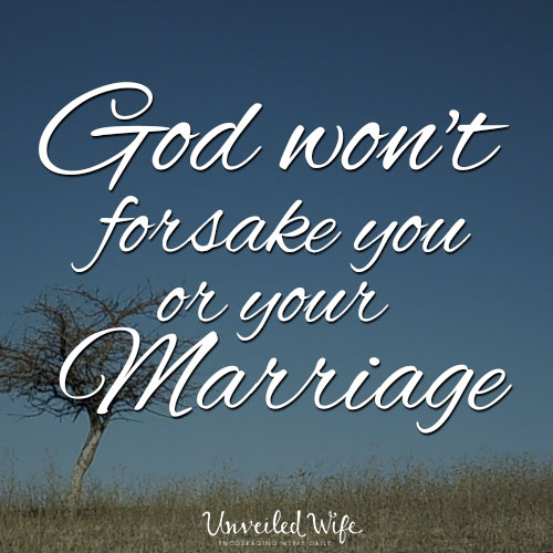 god-wont-forsake-you-or-your-marriage